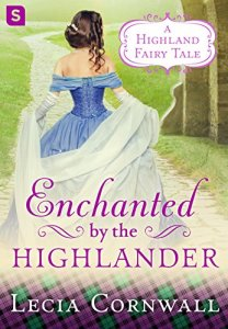 Enchanted by the Highlander by Lecia Cornwall