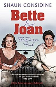 Bette & Joan: The Divine Feud by Shaun Considine