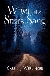 When the Stars Sang by Caren R. Werlinger