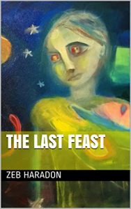 Book review. The Last Feast by Zeb Haradon
