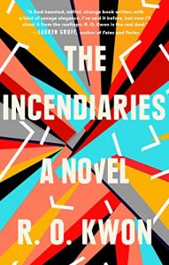 Book review and book blog The Incendiaries by R. O. Kwon