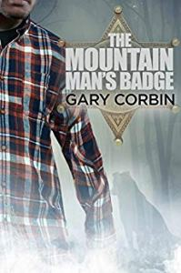 THE MOUNTAIN MAN'S BADGE (THE MOUNTAIN MAN MYSTERIES BOOK 3) by Gary Corbin