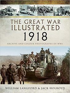 The Great War Illustrated 2018 by William Langford & Jack Holroyd