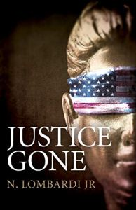 Justice Gone by N. Lomardi Jr.