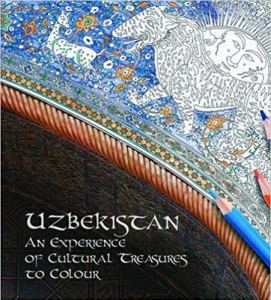 Uzbekistan. An Experience of Cultural Treasures to Colour by Lola Karimova-Tillyaeva