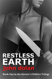 Restless Earth (Karma's Children Book 1) by John Dolan.