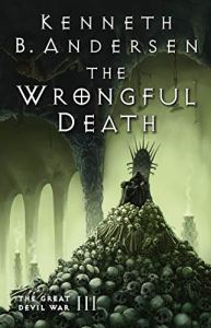 The Wrongful Death. The Great Devil War III by Kenneth B. Andersen