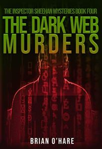 The Dark Web Murders by Brian O'Hare