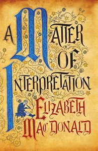 A Matter of Interpretation by Elizabeth MacDonald