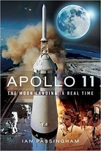 Apollo 11: The Moon Landing in Real Time by Ian Passingham