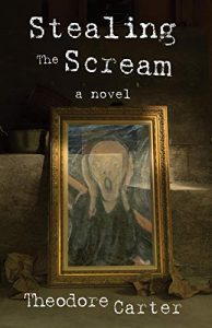 Stealing the Scream by Theodore Carter