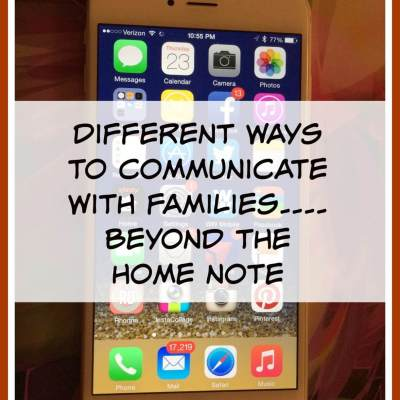 8 Ways to Communicate with Families: Beyond the Home Note