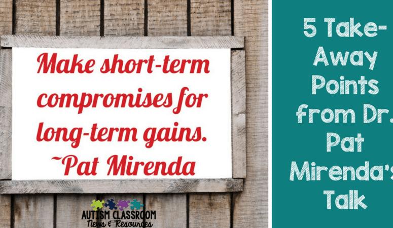 5 Take-Away Points from Dr. Pat Mirenda's Talk