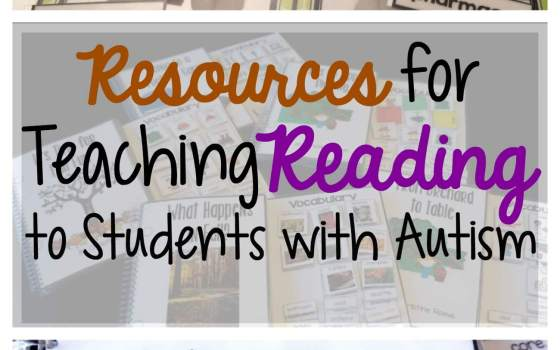 Resources for Teaching Reading to Students with Autism