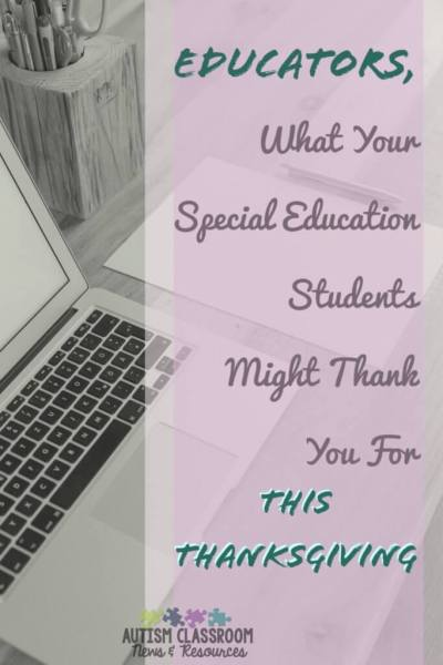 Being a special education teacher can feel like a thankless job..especially because many of our students can't express to us how they feel. I believe that many of them will be thankful for your love, attention and instruction. This is what I think a letter from our students would likely be like....Thank you for all you do.