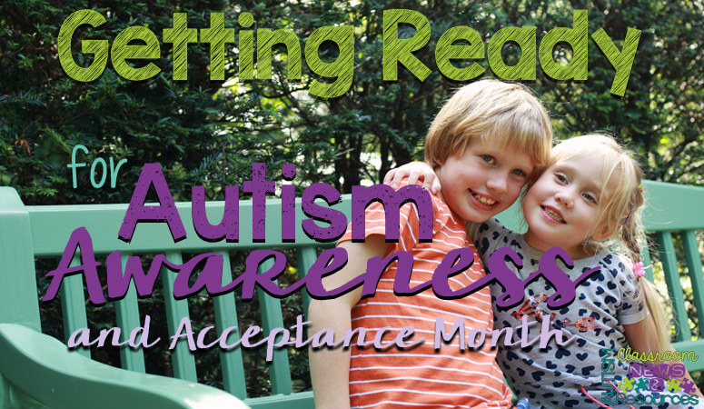 Getting Ready for Autism Awareness and Acceptance Month