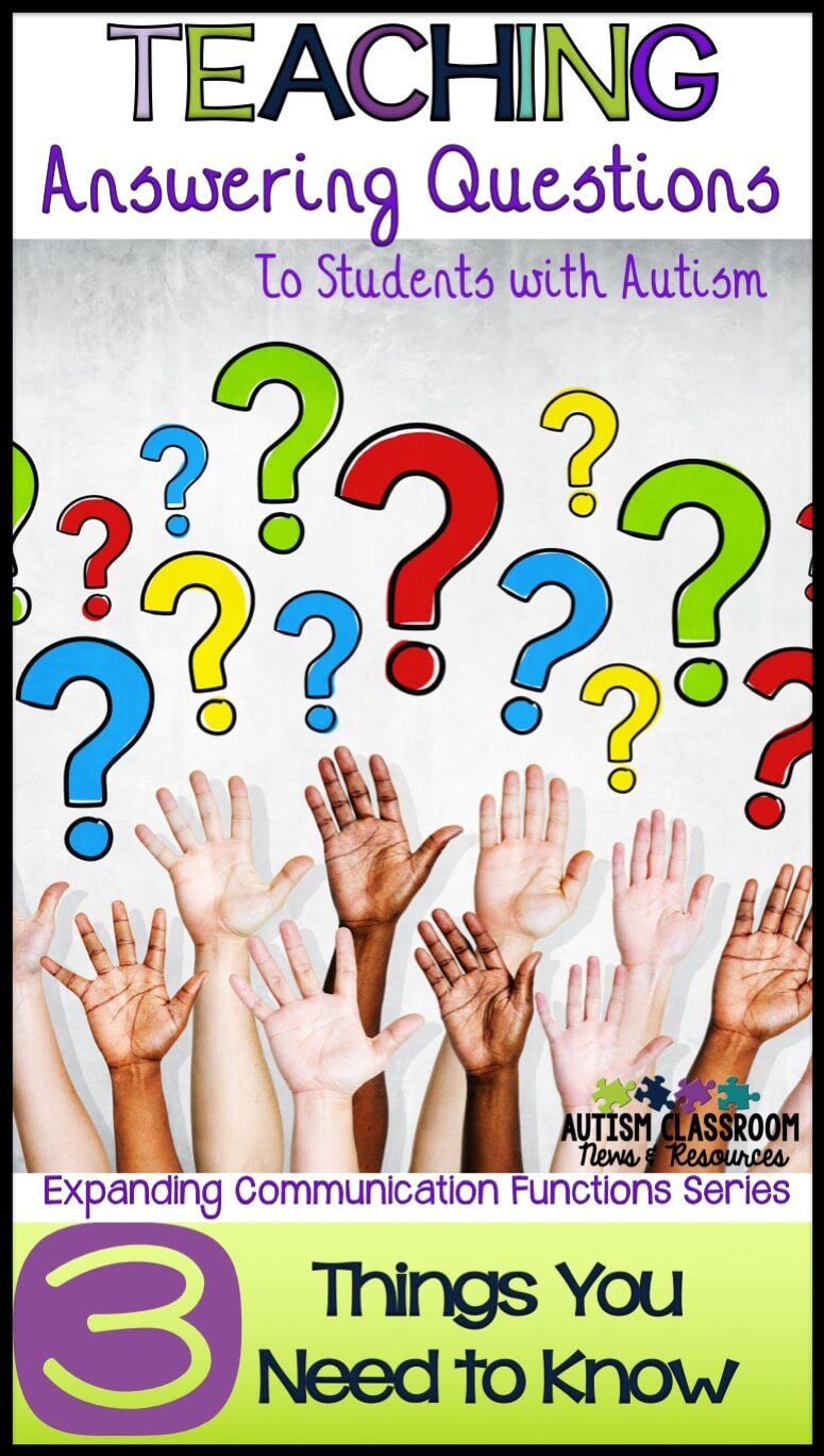 Teaching answering questions seems intuitive but for students with autism and other special education needs, it's not as easy as it seems.  I'm sharing some of the things I've learned about teaching questions and strategies that might help.