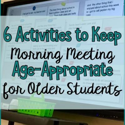 6 Activities to Keep Morning Meeting Age-Appropriate for Older Students