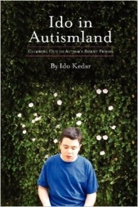 Ido in Autismland: Breaking Out of Autism's Silent Prison by Ido Kedar.