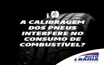 A Calibragem dos pneus interfere no consumo de combustível ?