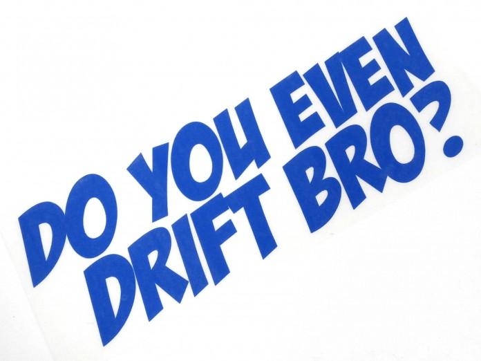 a368_-_do_you_even_drift_bro