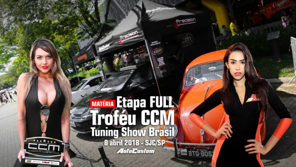 Etapa FULL do Troféu CCM no Tuning Show Brasil - 8 abril 2018
