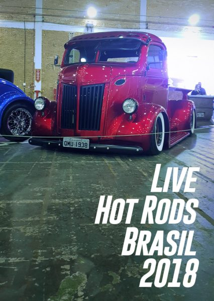 Live do Hot Rods Brasil 2018 - Pavilhão Vera Cruz - SBC SP