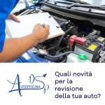 Quali novità per la revisione della tua auto?