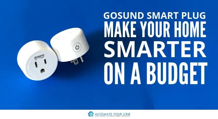 Gosund Smart Plug Review: Make Your Home Smarter On A Budget