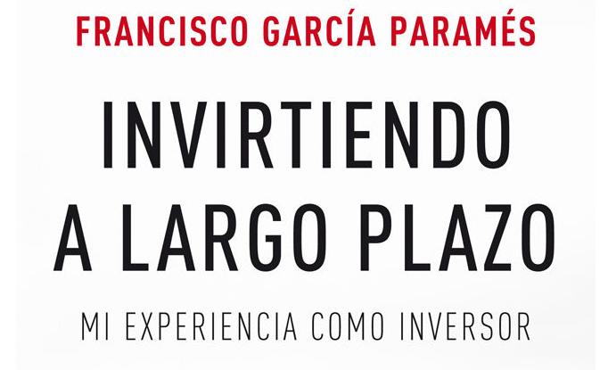 El Value Investing y Paramés: Reseña del Libro de uno de los mejores Inversores de España