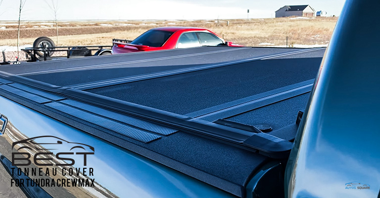 Best Tonneau Cover for Tundra Crewmax