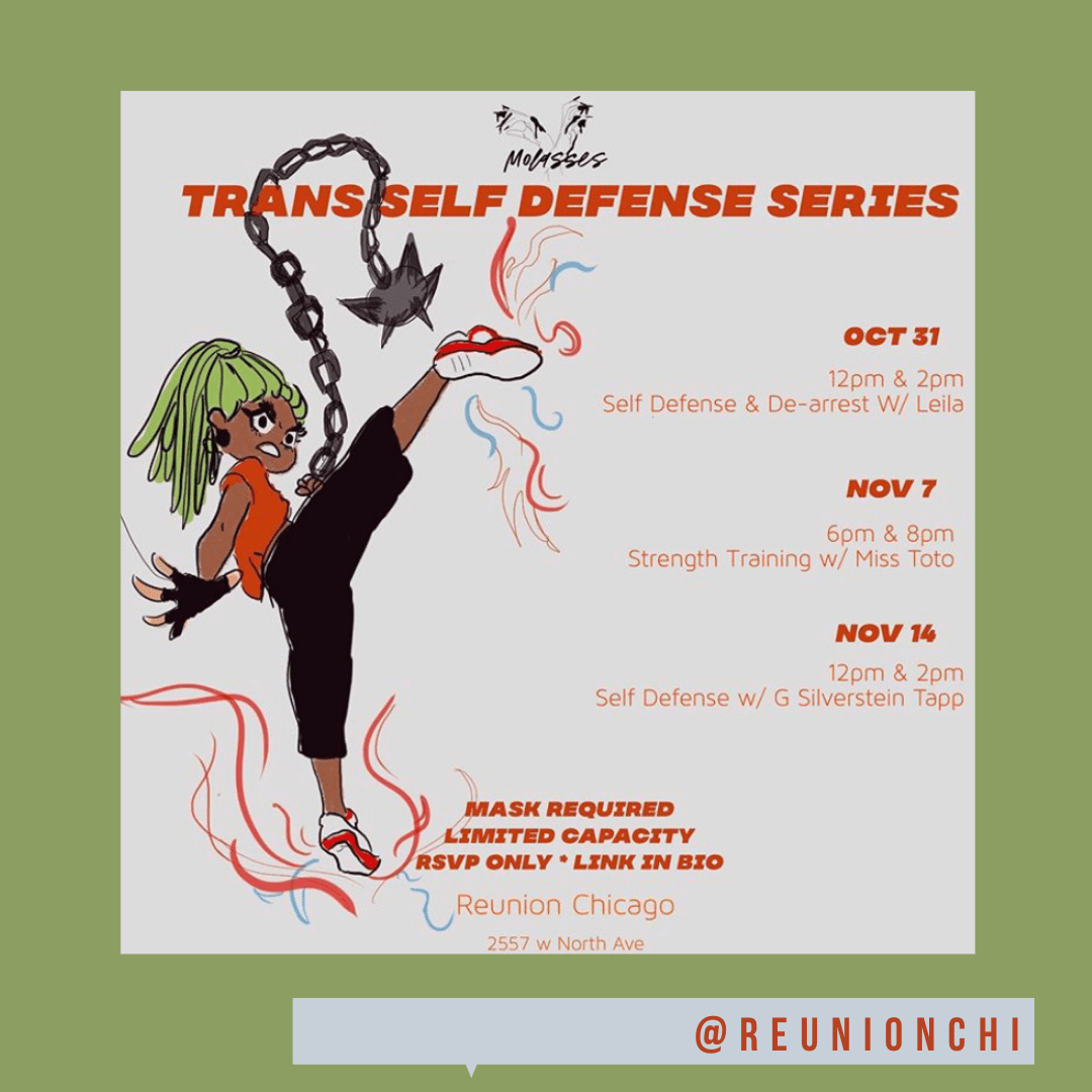 STARTING SATURDAY 10/31 ▪️ Molasses Chicago is providing FREE self defense, de-arrest and strength training to Chicago's Black and Brown Trans and GNC community! Classes are open to all Trans/GNC people but we will be prioritizing spots for the BIPOC community first and foremost.