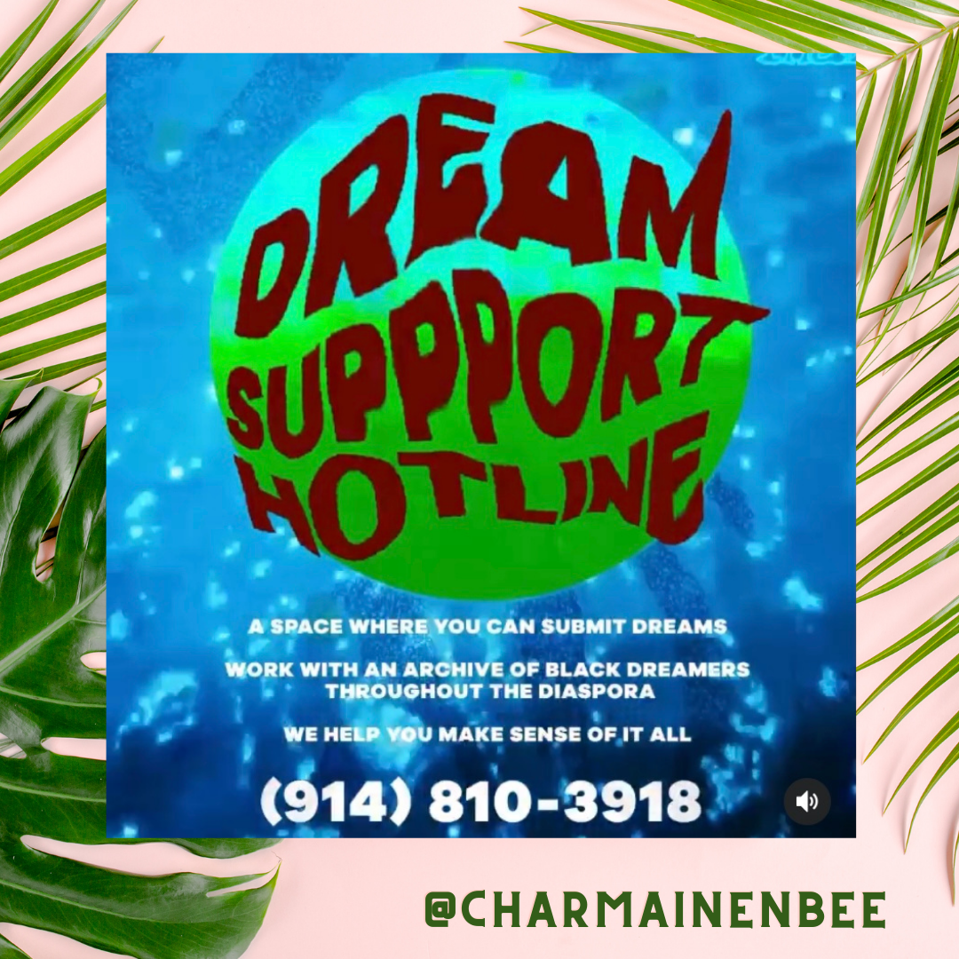 starting a dream suppport hotline where black people can call in and share their dreams with us, we will interpret the dreams and share our interpretations alongside sound and music in a radio show format. 📞  ✨How does it work?✨  🌀give us a call at 914-810-3918, leave a message, and we will interpret your dream. We will record interpretations as a part of a radio show that will be broadcast monthly