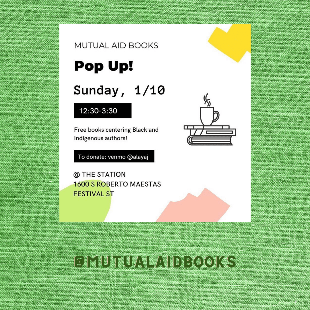 Image shows text for a popup -  White background with black text. Abstract shapes and coffee mug cartoon with the following text: Mutual Aid Books, Pop up! Sunday, January 10th. 12:30-3:30. Free books centering Black and Indigenous authors! To donate: venmo @alayaj. The Station, 1600 S Roberto Maestas Festival St