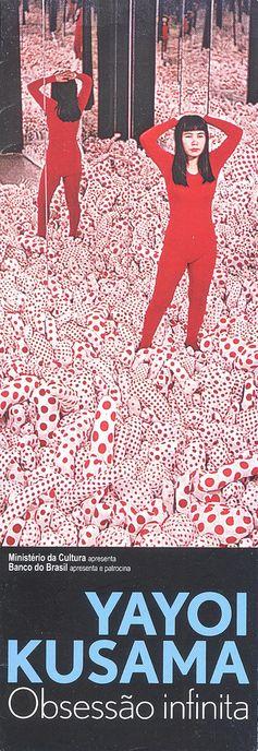 Flyer Expo Yayoi Kusama Exposition Yayoi Kusama [Centro Cultural Banco do Brasil