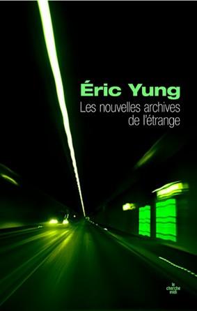 Eric Yung, les nouvelles archives de l'étrange