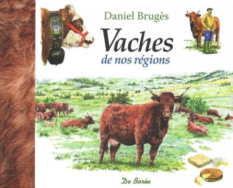 Vaches de nos régions, Daniel Brugès, Editions De Borée