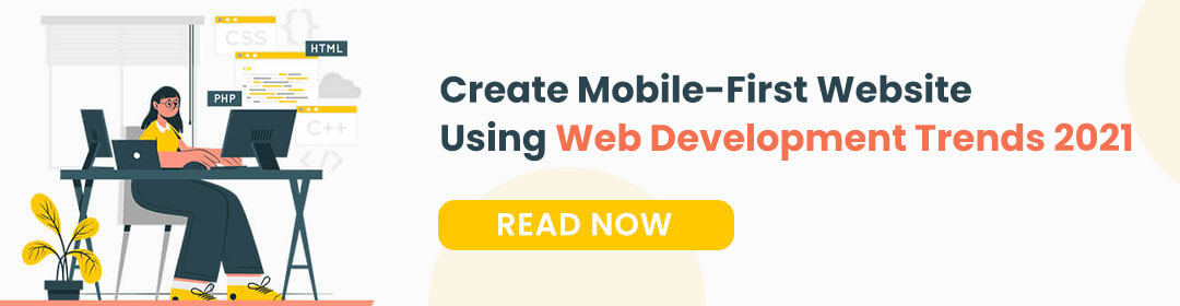 Create Mobile-First Website Using Web Development Trends 2021