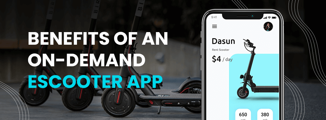 Benefits of an On-demand Escooter app