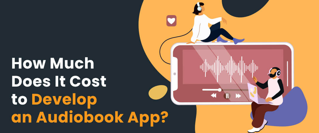 How Much Does It Cost to Develop an Audiobook App