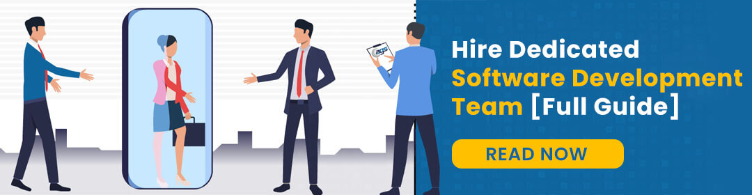 Hire Dedicated Software Development Team [Full Guide]