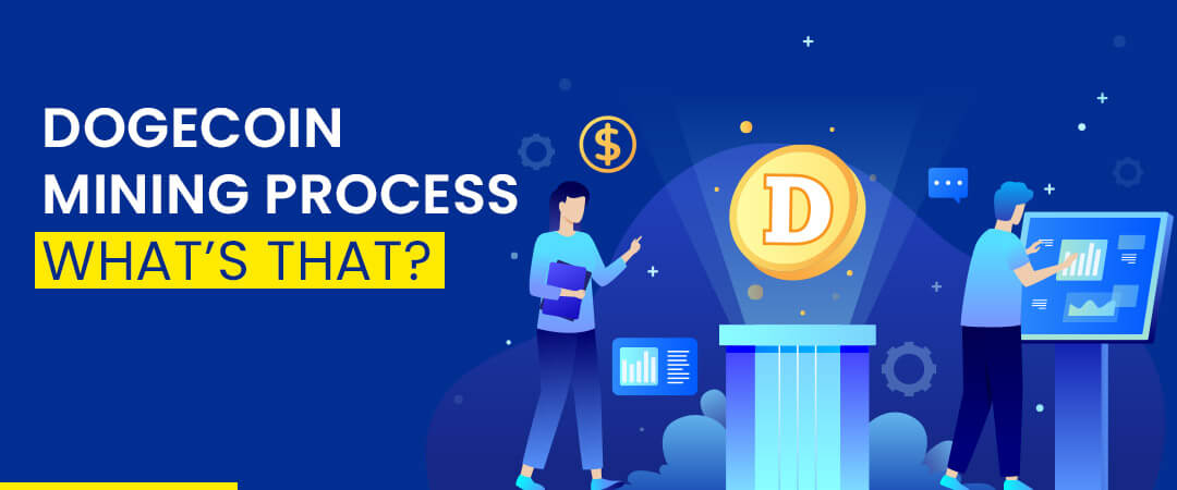 Dogecoin Mining Process - What's That?