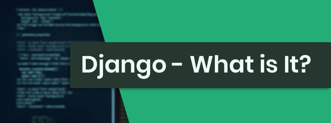 Django - What is It?