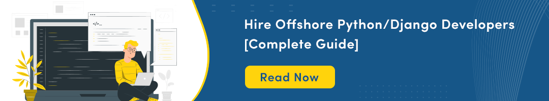 Hire Offshore PythonDjango Developers [Complete Guide]