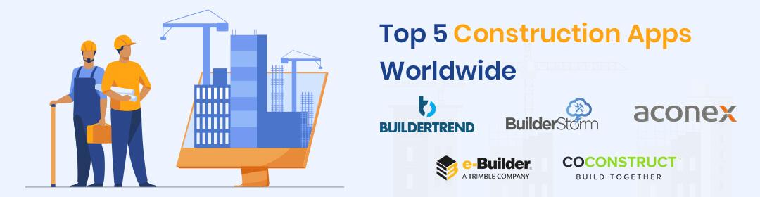 Top 5 Construction Apps Worldwide