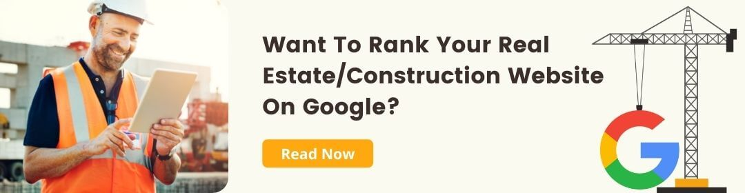 Want To Rank Your Real Estate Construction Website On Google