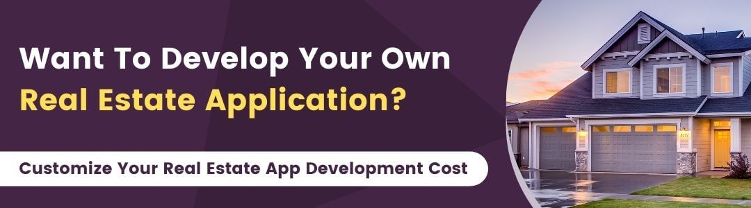 Want to Customize Your Real Estate App Development Cost