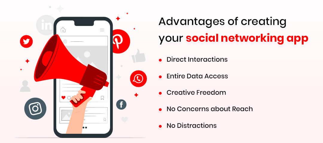 What are the advantages of creating your social networking app?