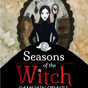 Seasons of the Witch: Samhain Oracle – Juliet Diaz