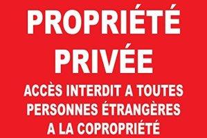 panneau signalétique «Propriété privée accés interdit a toutes personnes étrangères à la copropriété» 290x200mm
